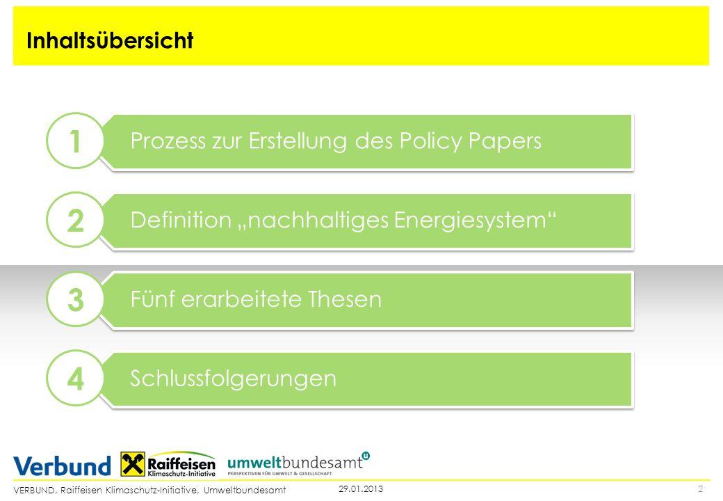 VERBUND, Raiffeisen Klimaschutz-Initiative, Umweltbundesamt 229.01.2013 Inhaltsübersicht Schlussfolgerungen 4 Definition nachhaltiges Energiesystem 2