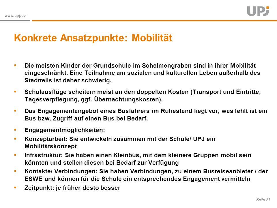 Amt für Soziale Arbeit Seite 21 www.upj.de Die meisten Kinder der Grundschule im Schelmengraben sind in ihrer Mobilität eingeschränkt.