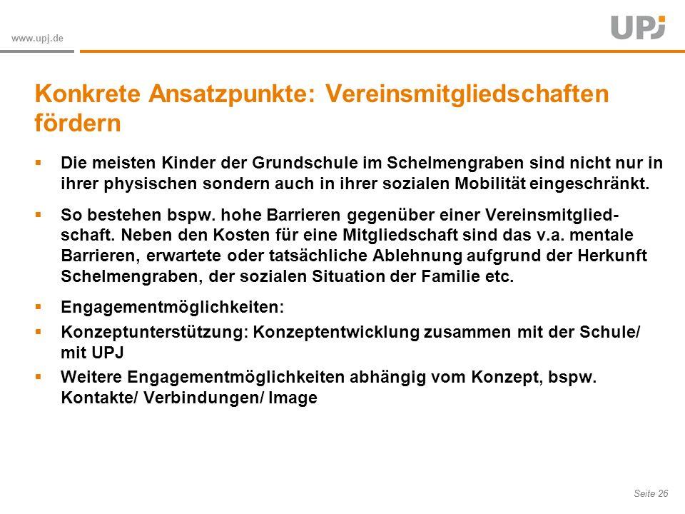 Amt für Soziale Arbeit Seite 26 www.upj.de Die meisten Kinder der Grundschule im Schelmengraben sind nicht nur in ihrer physischen sondern auch in ihrer sozialen Mobilität eingeschränkt.