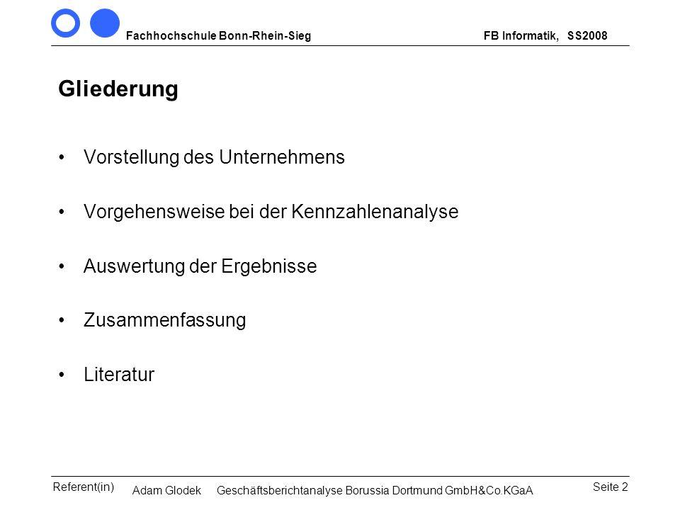 Fachhochschule Bonn-Rhein-SiegFB Informatik, WS 2007/08 Seite 2Referent(in)Seminar Wirtschaftsinformatik, 3. Sem. MCS Gliederung Vorstellung des Unter