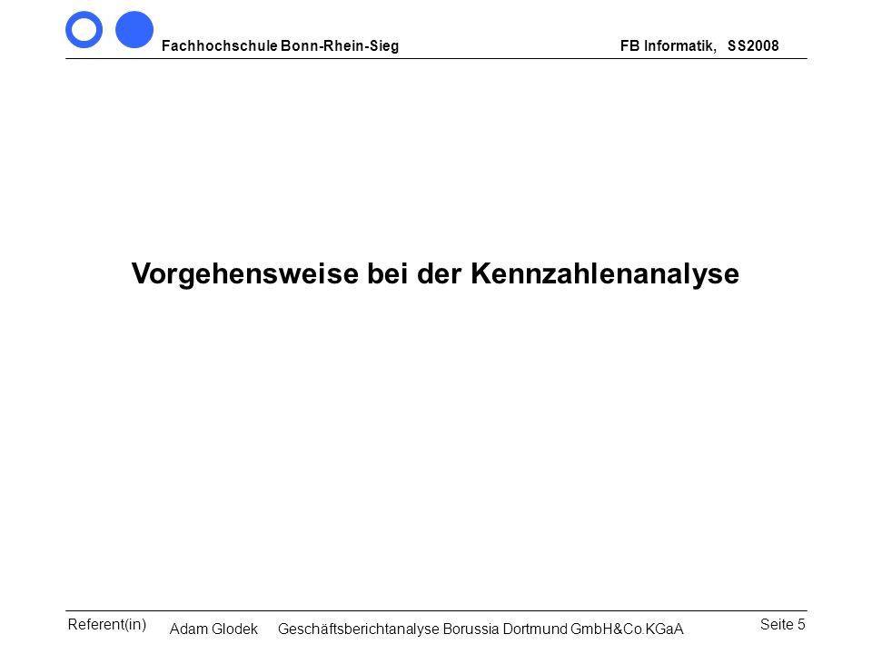 Fachhochschule Bonn-Rhein-SiegFB Informatik, WS 2007/08 Seite 5Referent(in)Seminar Wirtschaftsinformatik, 3. Sem. MCS Vorgehensweise bei der Kennzahle