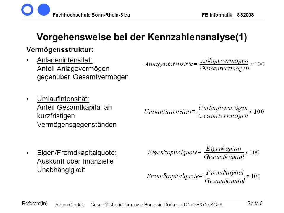 Fachhochschule Bonn-Rhein-SiegFB Informatik, WS 2007/08 Seite 6Referent(in)Seminar Wirtschaftsinformatik, 3. Sem. MCS Vorgehensweise bei der Kennzahle