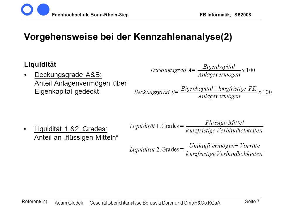 Fachhochschule Bonn-Rhein-SiegFB Informatik, WS 2007/08 Seite 7Referent(in)Seminar Wirtschaftsinformatik, 3. Sem. MCS Vorgehensweise bei der Kennzahle