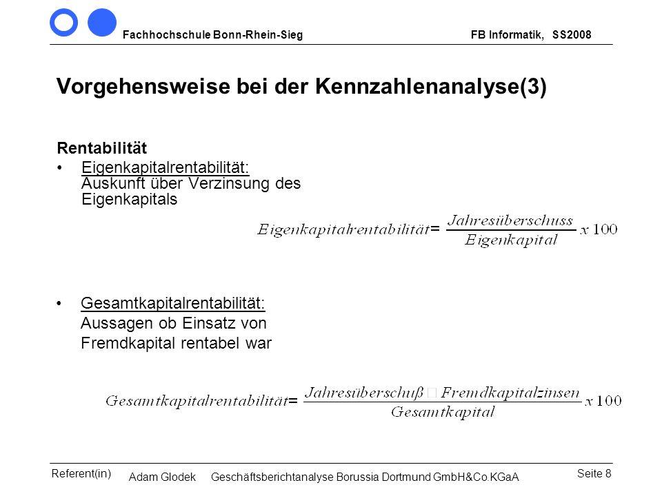 Fachhochschule Bonn-Rhein-SiegFB Informatik, WS 2007/08 Seite 8Referent(in)Seminar Wirtschaftsinformatik, 3. Sem. MCS Vorgehensweise bei der Kennzahle