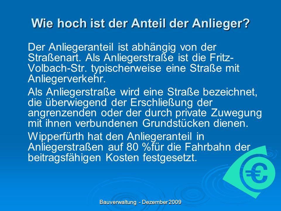 Bauverwaltung - Dezember 2009 Wie hoch ist der Anteil der Anlieger.