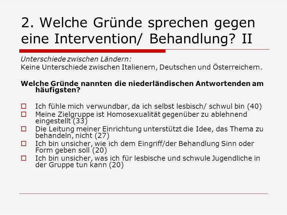 2.Welche Gründe sprechen gegen eine Intervention/ Behandlung.