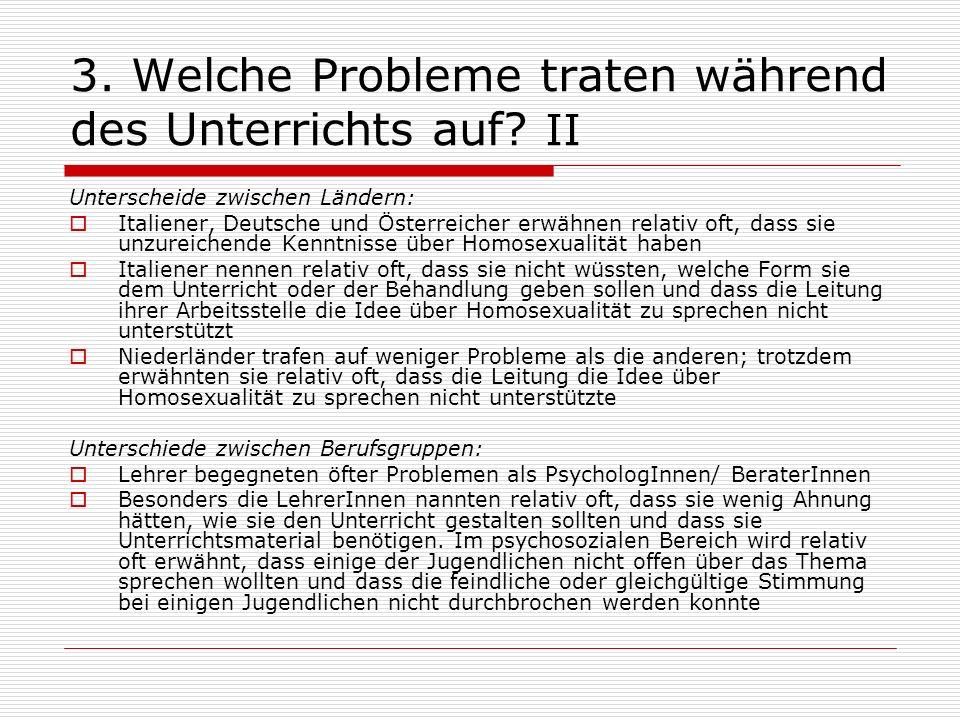 3. Welche Probleme traten während des Unterrichts auf? II Unterscheide zwischen Ländern: Italiener, Deutsche und Österreicher erwähnen relativ oft, da