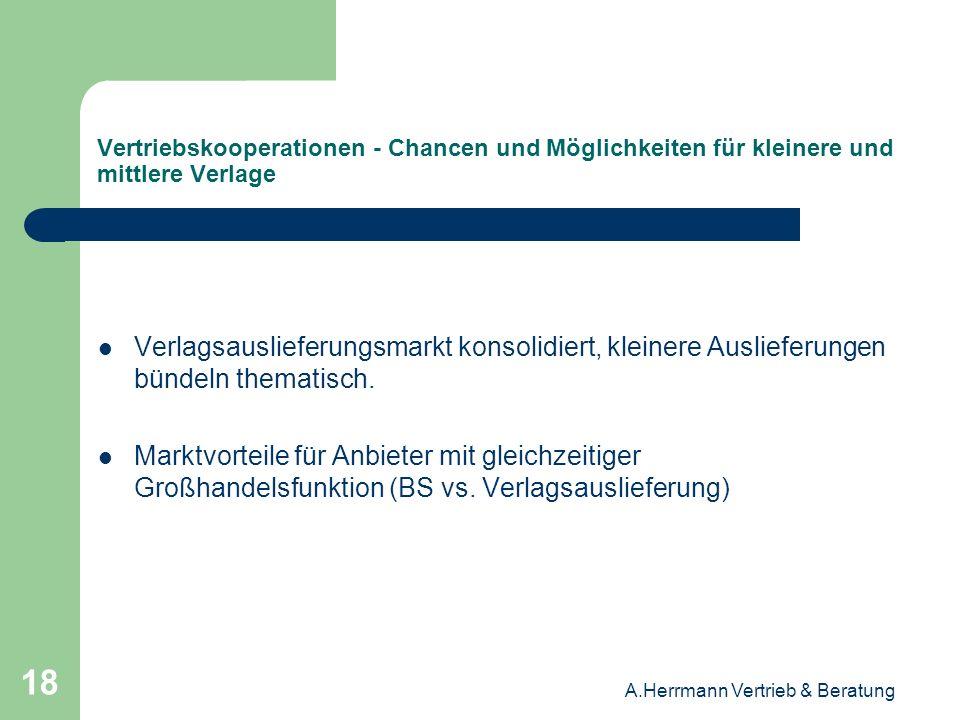 A.Herrmann Vertrieb & Beratung 18 Vertriebskooperationen - Chancen und Möglichkeiten für kleinere und mittlere Verlage Verlagsauslieferungsmarkt konso