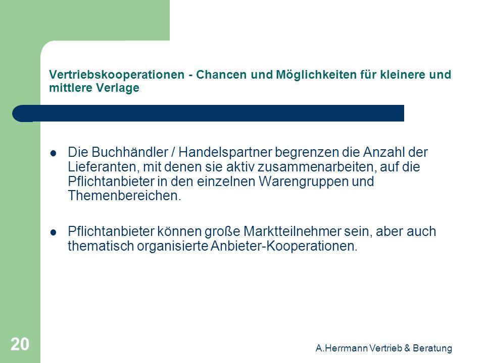 A.Herrmann Vertrieb & Beratung 20 Vertriebskooperationen - Chancen und Möglichkeiten für kleinere und mittlere Verlage Die Buchhändler / Handelspartne