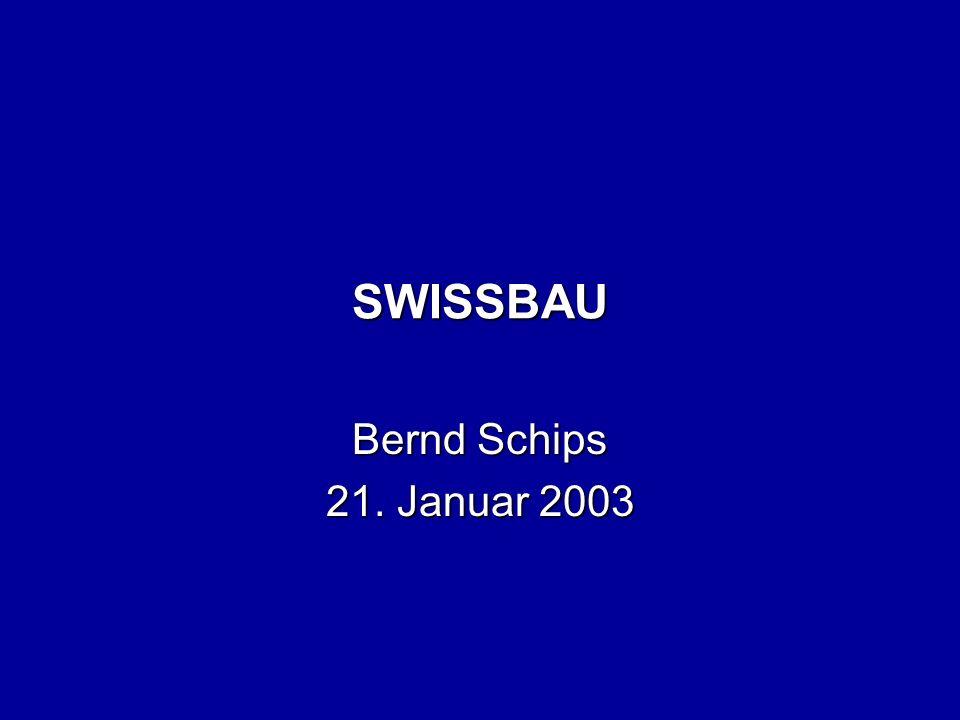 SWISSBAU Bernd Schips 21. Januar 2003
