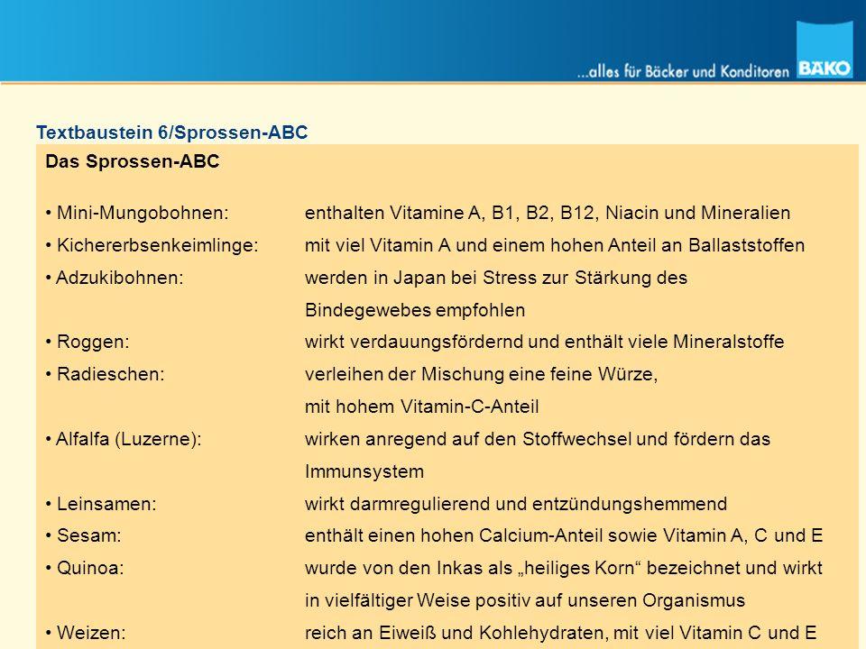 Das Sprossen-ABC Mini-Mungobohnen: enthalten Vitamine A, B1, B2, B12, Niacin und Mineralien Kichererbsenkeimlinge:mit viel Vitamin A und einem hohen A