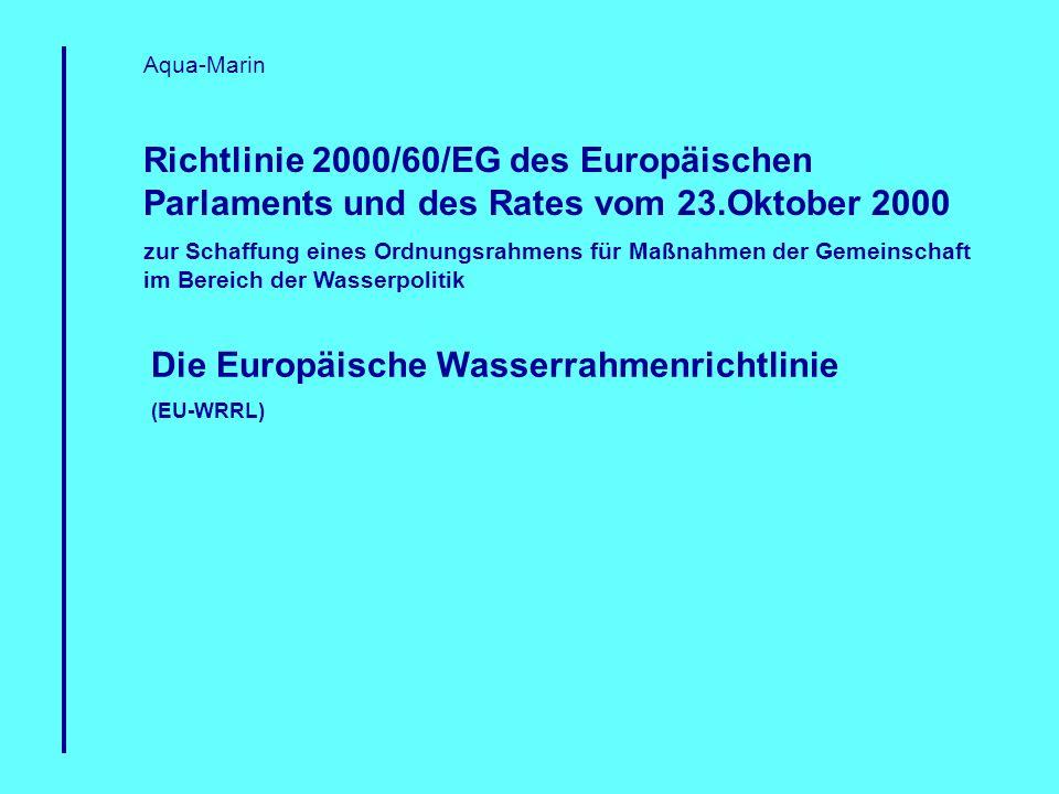 Richtlinie 2000/60/EG des Europäischen Parlaments und des Rates vom 23.Oktober 2000 zur Schaffung eines Ordnungsrahmens für Maßnahmen der Gemeinschaft