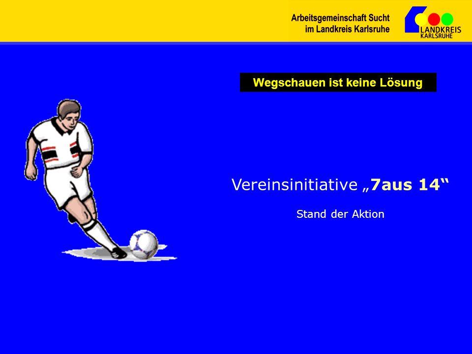 Vereinsinitiative 7aus 14 Stand der Aktion Wegschauen ist keine Lösung