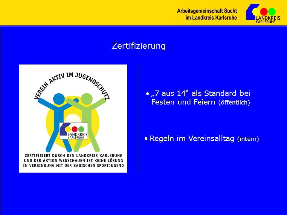 Zertifizierung Regeln im Vereinsalltag (intern) 7 aus 14 als Standard bei Festen und Feiern (öffentlich)