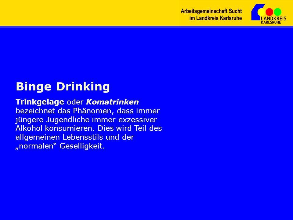 Binge Drinking Trinkgelage oder Komatrinken bezeichnet das Phänomen, dass immer jüngere Jugendliche immer exzessiver Alkohol konsumieren. Dies wird Te