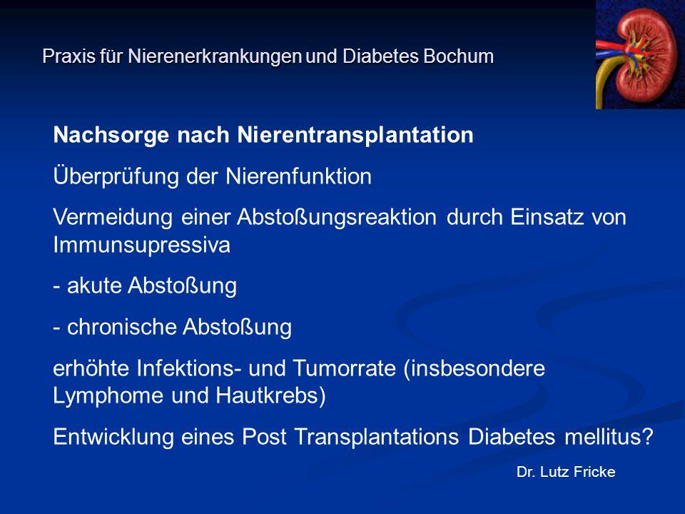 Praxis für Nierenerkrankungen und Diabetes Bochum Dr. Lutz Fricke Nachsorge nach Nierentransplantation Überprüfung der Nierenfunktion Vermeidung einer