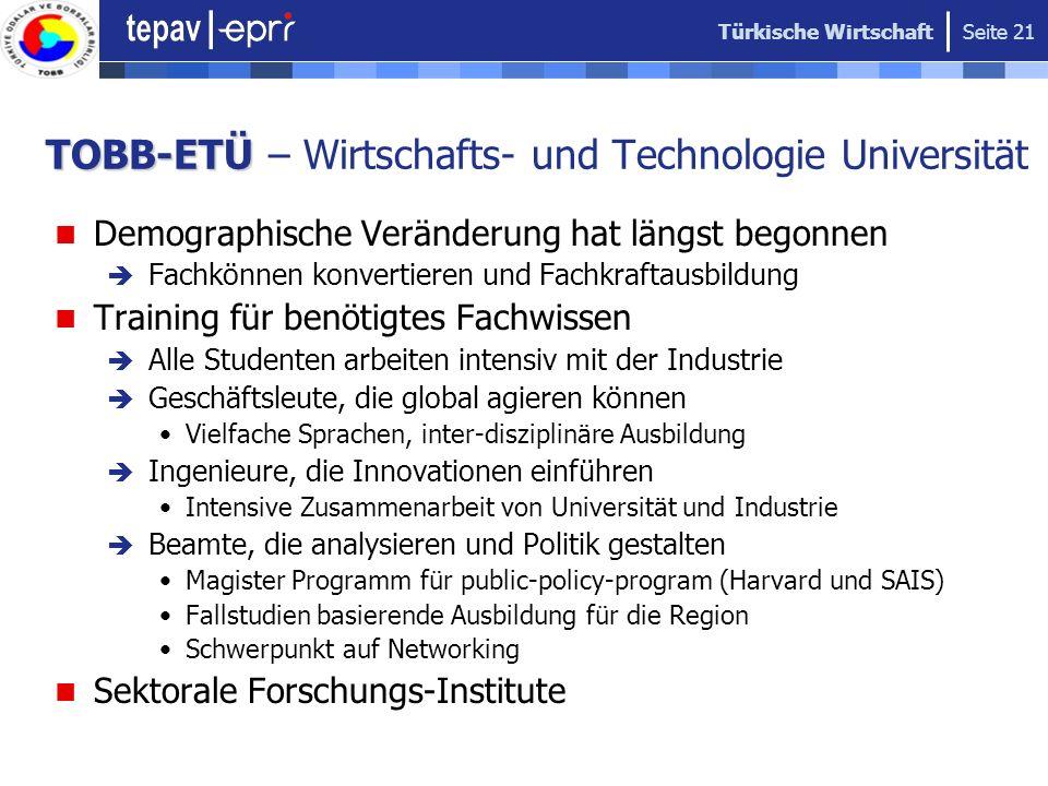 Türkische Wirtschaft Seite 21 TOBB-ETÜ TOBB-ETÜ – Wirtschafts- und Technologie Universität Demographische Veränderung hat längst begonnen Fachkönnen k