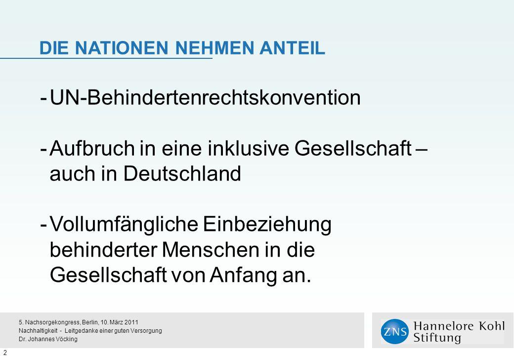 DIE NATIONEN NEHMEN ANTEIL -UN-Behindertenrechtskonvention -Aufbruch in eine inklusive Gesellschaft – auch in Deutschland -Vollumfängliche Einbeziehung behinderter Menschen in die Gesellschaft von Anfang an.