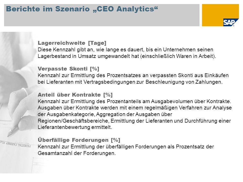 Berichte im Szenario CEO Analytics Lagerreichweite [Tage] Diese Kennzahl gibt an, wie lange es dauert, bis ein Unternehmen seinen Lagerbestand in Umsa