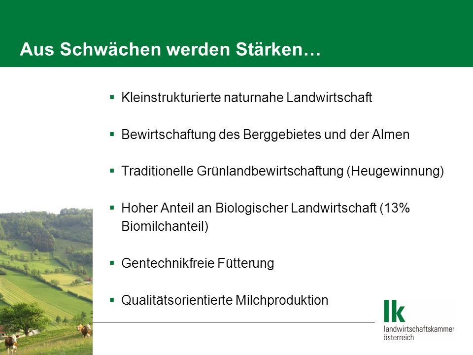Aus Schwächen werden Stärken… Kleinstrukturierte naturnahe Landwirtschaft Bewirtschaftung des Berggebietes und der Almen Traditionelle Grünlandbewirts