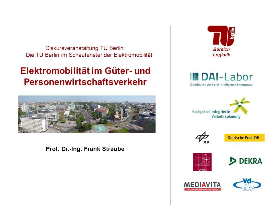 Bereich Logistik Elektromobilität im Güter- und Personenwirtschaftsverkehr Diskursveranstaltung TU Berlin: Die TU Berlin im Schaufenster der Elektromo