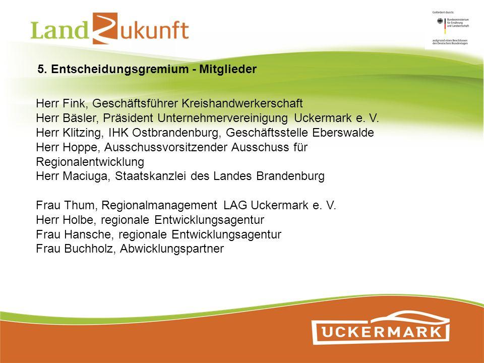 Herr Fink, Geschäftsführer Kreishandwerkerschaft Herr Bäsler, Präsident Unternehmervereinigung Uckermark e. V. Herr Klitzing, IHK Ostbrandenburg, Gesc