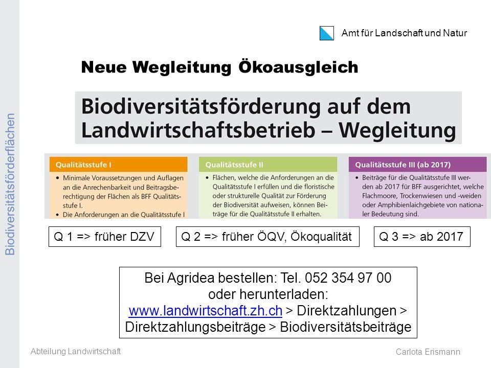 Amt für Landschaft und Natur Biodiversitätsförderflächen Carlota Erismann Qualitätsstufen: was ist neu.