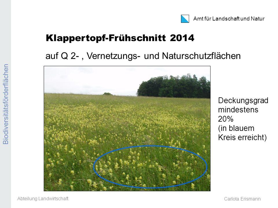 Amt für Landschaft und Natur Biodiversitätsförderflächen Carlota Erismann Klappertopf-Frühschnitt 2014 auf Q 2-, Vernetzungs- und Naturschutzflächen A