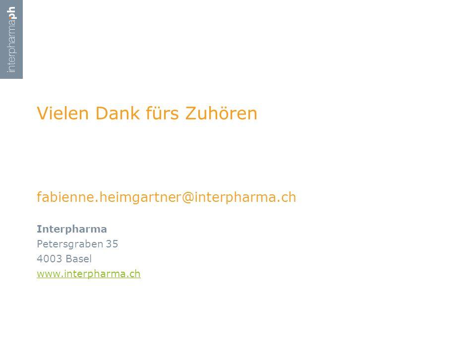 fabienne.heimgartner@interpharma.ch Interpharma Petersgraben 35 4003 Basel www.interpharma.ch Vielen Dank fürs Zuhören