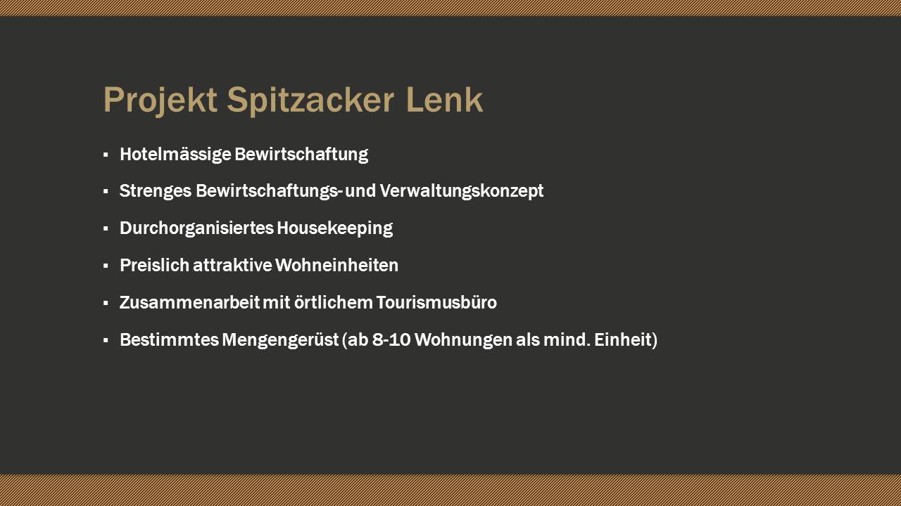 Projekt Spitzacker Lenk Hotelmässige Bewirtschaftung Strenges Bewirtschaftungs- und Verwaltungskonzept Durchorganisiertes Housekeeping Preislich attra