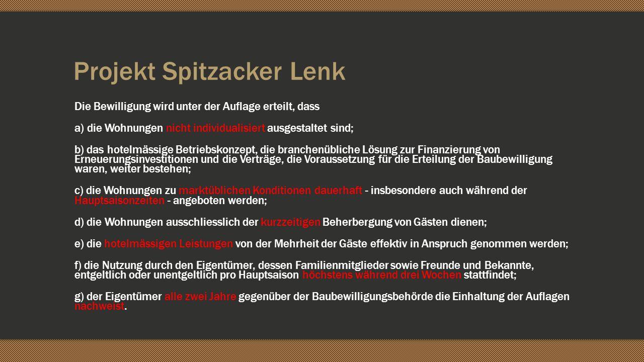 Projekt Spitzacker Lenk Die Bewilligung wird unter der Auflage erteilt, dass a) die Wohnungen nicht individualisiert ausgestaltet sind; b) das hotelmä