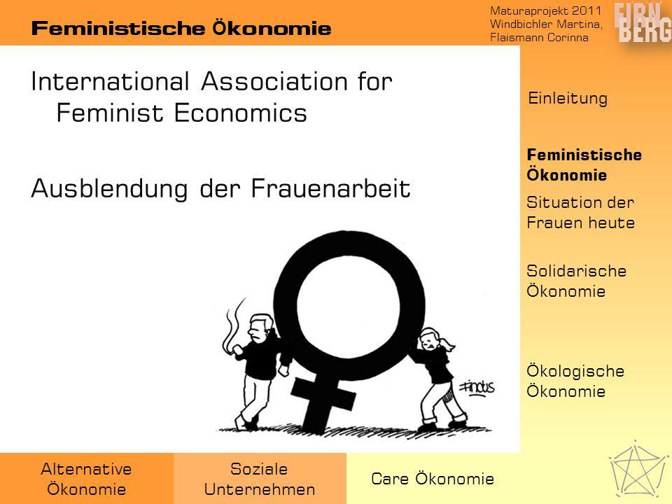 Maturaprojekt 2011 Windbichler Martina, Flaismann Corinna Alternative Ö konomie Soziale Unternehmen Care Ö konomie Feministische Ö konomie Internation