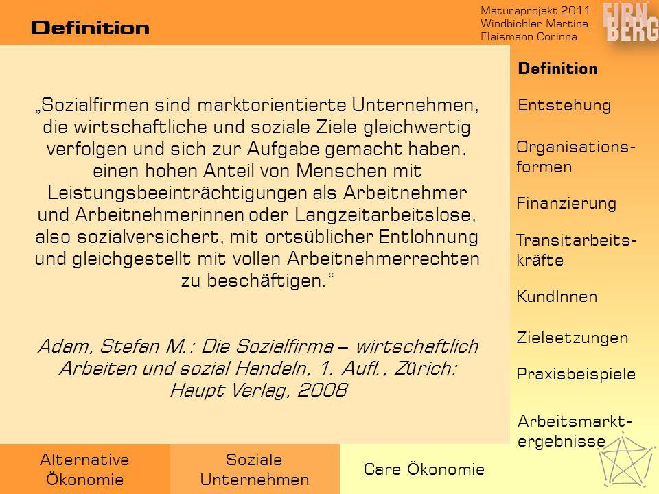 Maturaprojekt 2011 Windbichler Martina, Flaismann Corinna Alternative Ö konomie Soziale Unternehmen Care Ö konomie Definition Sozialfirmen sind markto