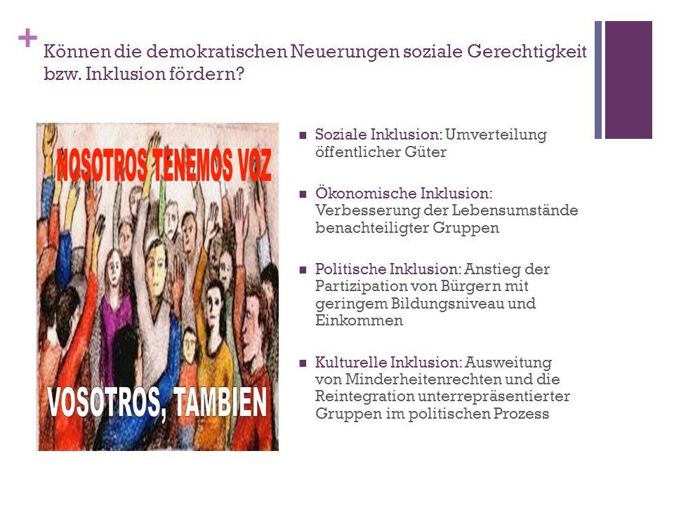+ Können die demokratischen Neuerungen soziale Gerechtigkeit bzw.
