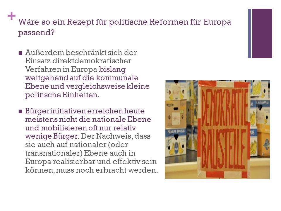 + Wäre so ein Rezept für politische Reformen für Europa passend.