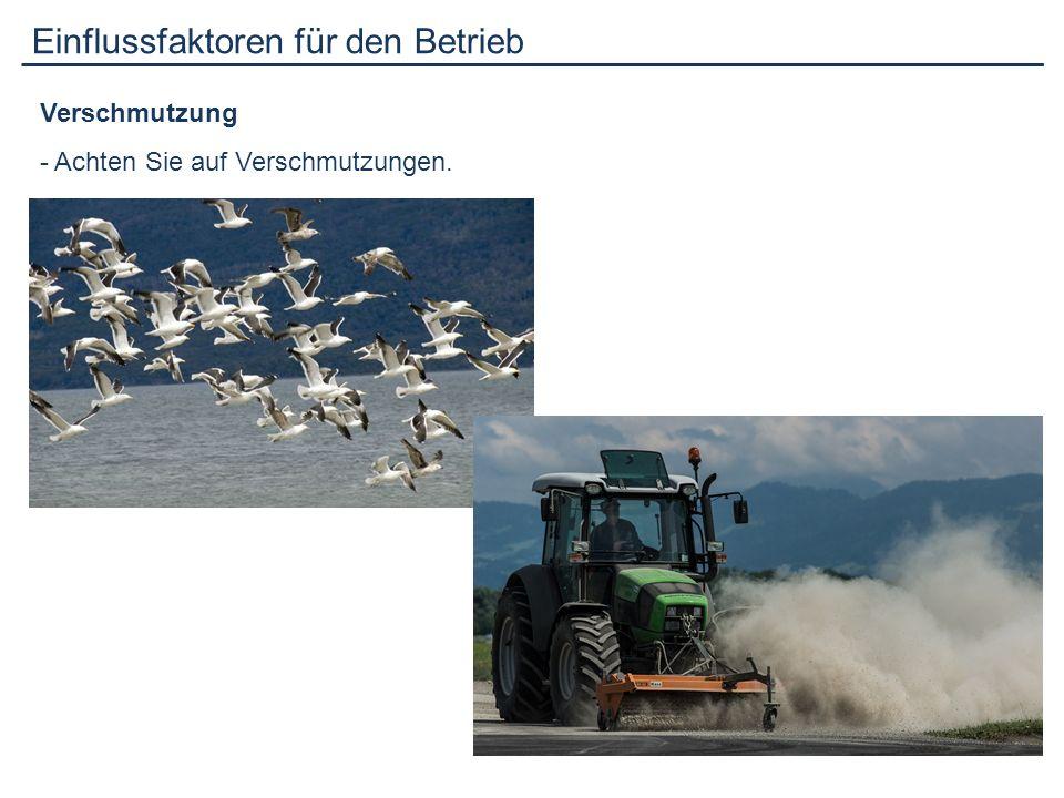 Einflussfaktoren für den Betrieb Verschmutzung - Achten Sie auf Verschmutzungen.