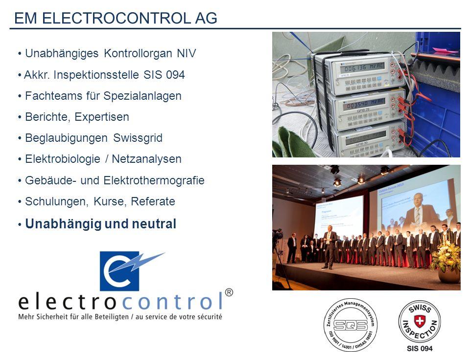 EM ELECTROCONTROL AG Unabhängiges Kontrollorgan NIV Akkr. Inspektionsstelle SIS 094 Fachteams für Spezialanlagen Berichte, Expertisen Beglaubigungen S