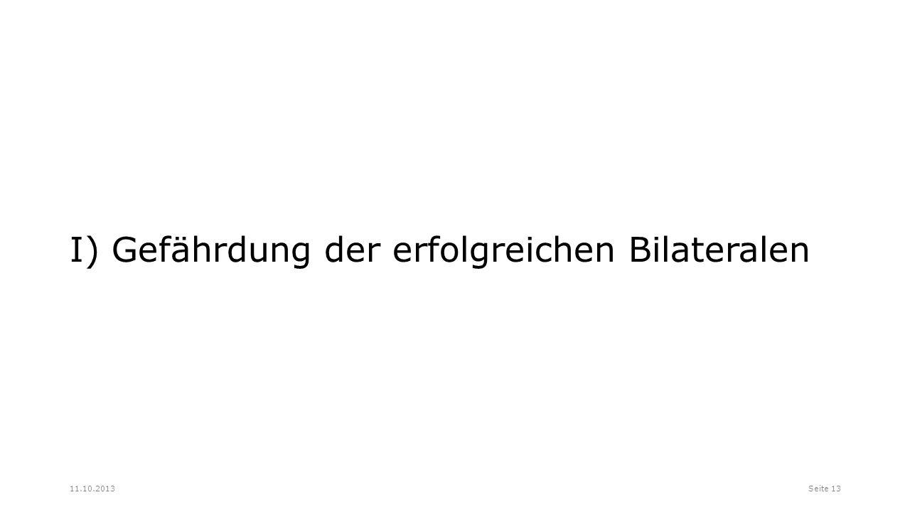 I) Gefährdung der erfolgreichen Bilateralen Seite 1311.10.2013