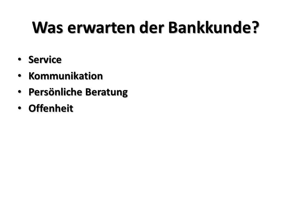 Was erwarten der Bankkunde.