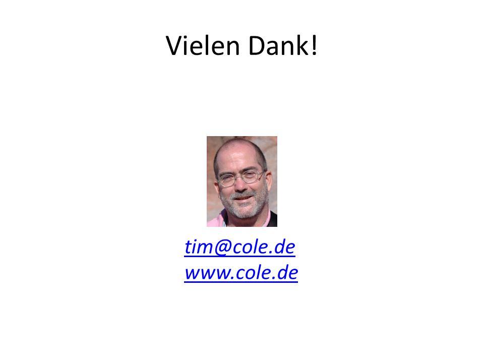 Vielen Dank! tim@cole.de www.cole.de