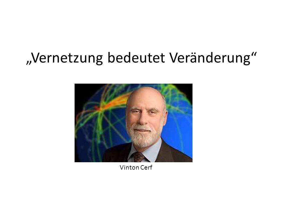 Vinton Cerf Vernetzung bedeutet Veränderung