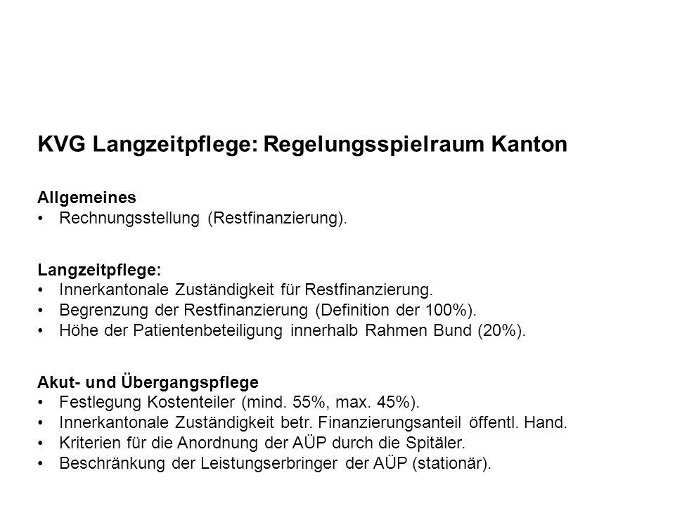 KVG Langzeitpflege: Regelungsspielraum Kanton Allgemeines Rechnungsstellung (Restfinanzierung). Langzeitpflege: Innerkantonale Zuständigkeit für Restf