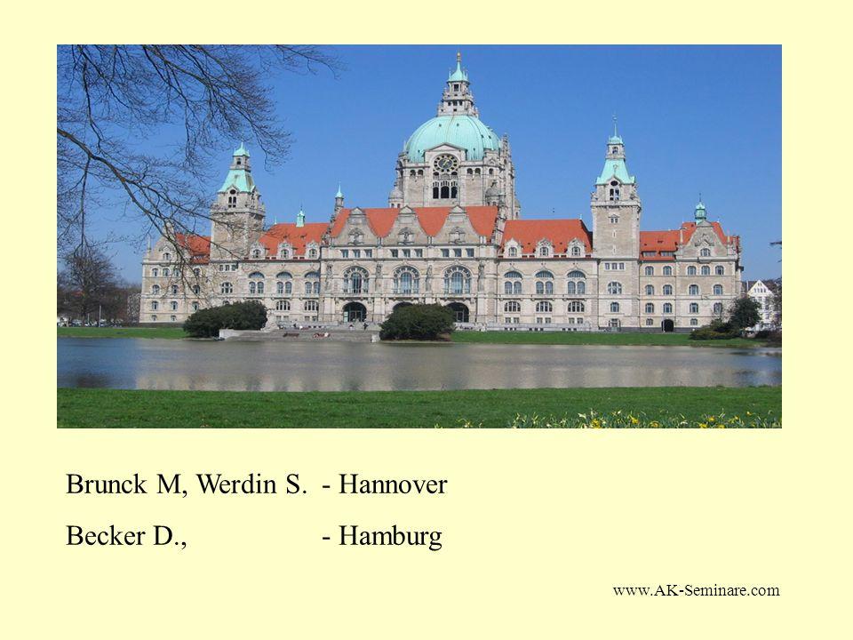 www.AK-Seminare.com Brunck M, Werdin S. - Hannover Becker D.,- Hamburg