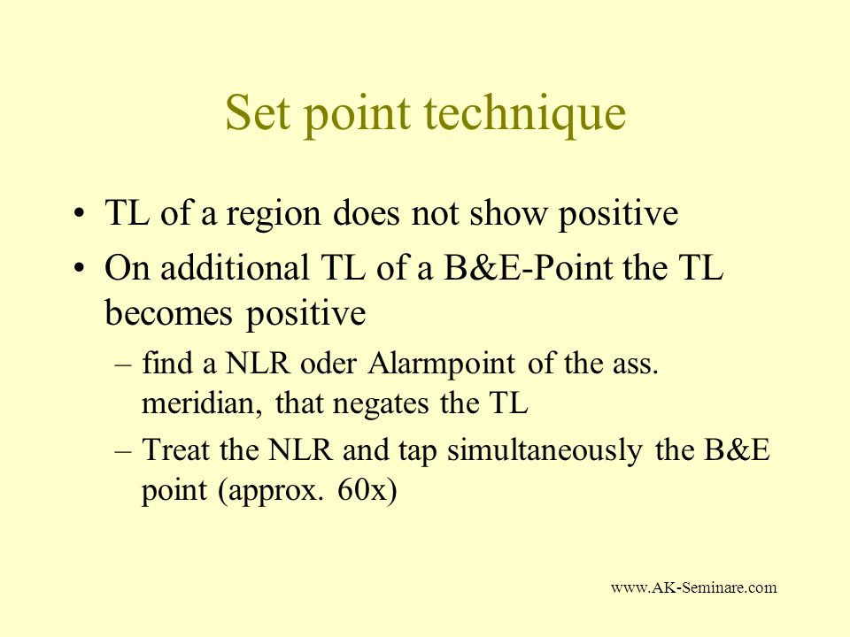 www.AK-Seminare.com Set point technique TL of a region does not show positive On additional TL of a B&E-Point the TL becomes positive –find a NLR oder Alarmpoint of the ass.