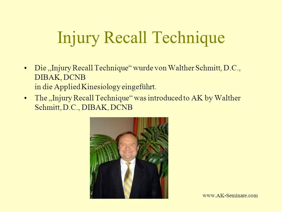 www.AK-Seminare.com Injury Recall Technique Diagnostisches Prinzip der IRT ist eine Aufdeckung des gespeicherten Musters mittels einer Kombination von 2 Challenges.