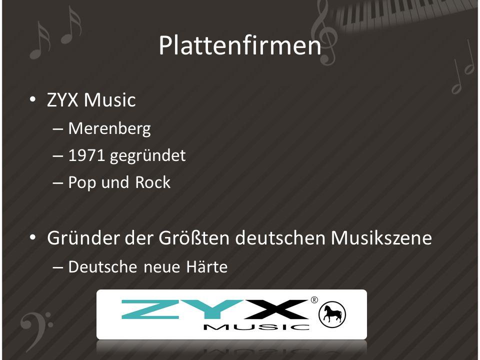 Plattenfirmen ZYX Music – Merenberg – 1971 gegründet – Pop und Rock Gründer der Größten deutschen Musikszene – Deutsche neue Härte