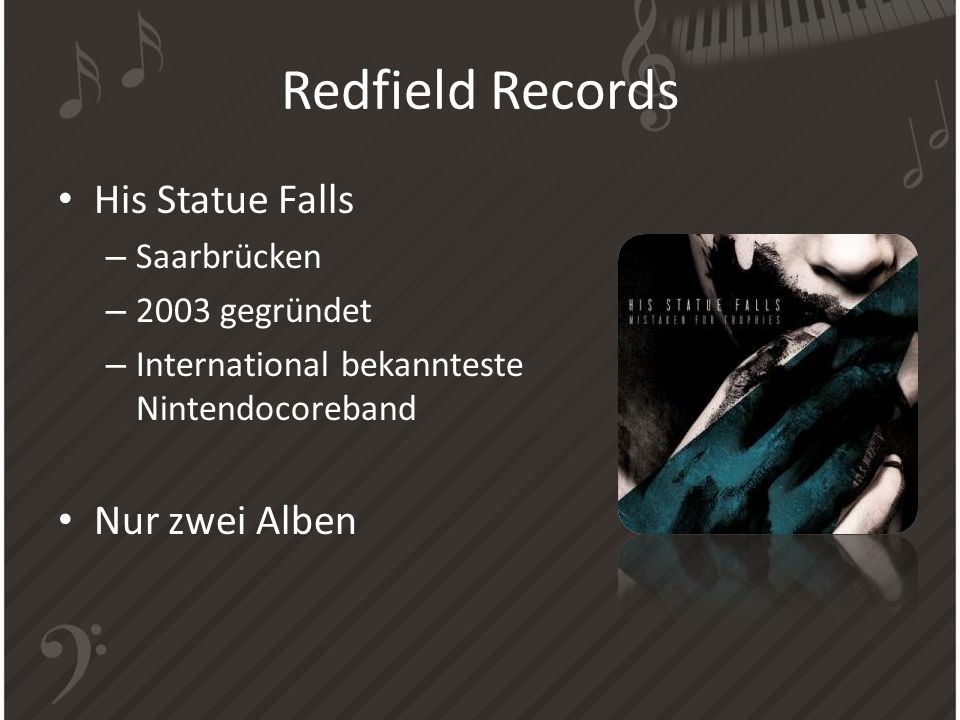 Redfield Records His Statue Falls – Saarbrücken – 2003 gegründet – International bekannteste Nintendocoreband Nur zwei Alben