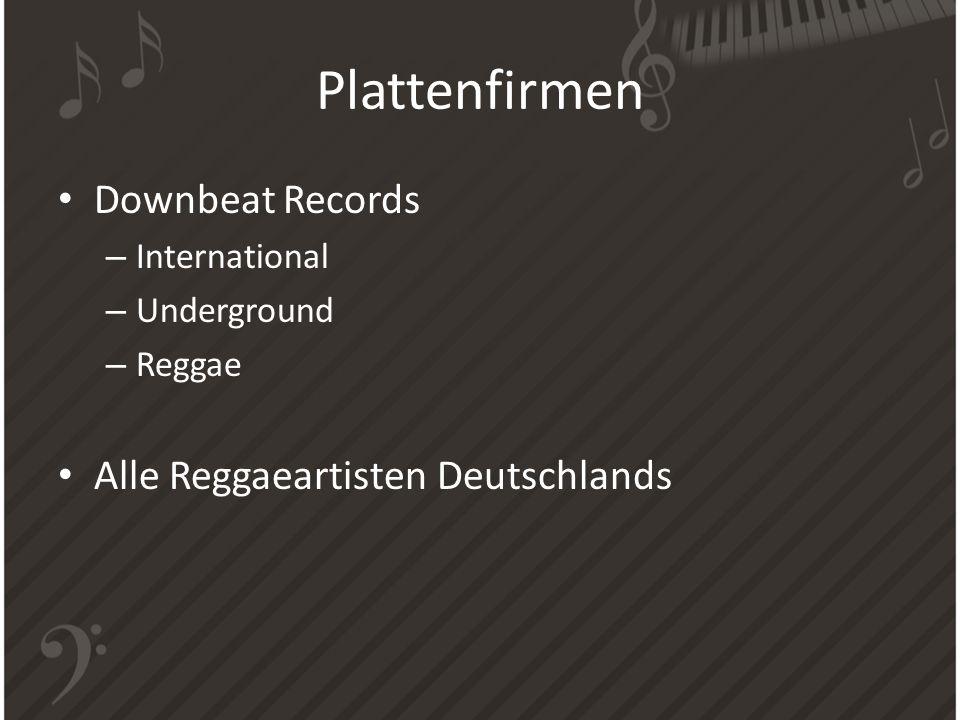 Plattenfirmen Downbeat Records – International – Underground – Reggae Alle Reggaeartisten Deutschlands