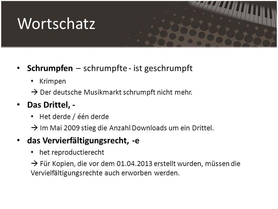 Wortschatz Schrumpfen – schrumpfte - ist geschrumpft Krimpen Der deutsche Musikmarkt schrumpft nicht mehr. Das Drittel, - Het derde / één derde Im Mai