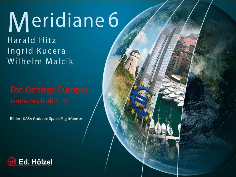 Die Gebirge Europas (siehe Buch ab S. 9) Bilder: NASA Goddard Space FlightCenter